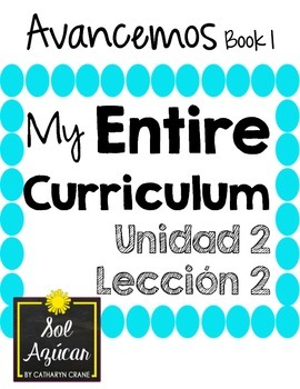 Avancemos 1 Unit 2 Lesson 2 ENTIRE Chapter Curriculum