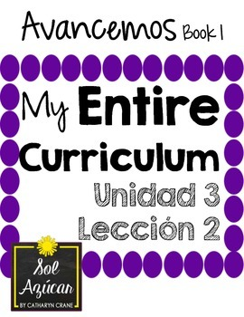 Avancemos 1 Unit 3 Lesson 2 ENTIRE Chapter Curriculum