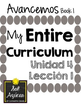 Avancemos 1 Unit 4 Lesson 1 ENTIRE Chapter Curriculum