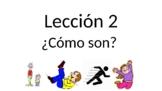 Avancemos 1 Unidad 1 Leccion 2 Como son: adjectives and gender