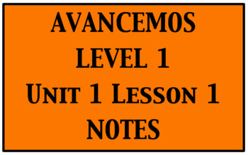 Avancemos 1 Unit 1-1 Notes