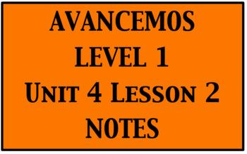 Avancemos 1: Unit 4 Lesson 2 Notes