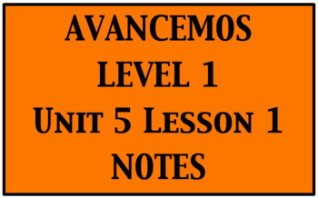 Avancemos 1: Unit 5 Lesson 1 Notes
