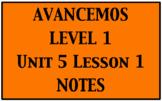 Avancemos 1: Unit 5 Lesson 1 Notes