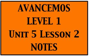 Avancemos 1 Unit 5 Lesson 2 Notes