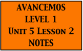 Avancemos 1: Unit 5 Lesson 2 Notes