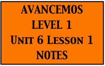 Avancemos 1: Unit 6-1 Notes