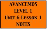 Avancemos 1: Unit 6 Lesson 1 Notes