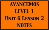 Avancemos 1: Unit 6 Lesson 2 Notes
