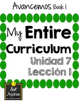 Avancemos 1 Unit 7 Lesson 1 ENTIRE Chapter Curriculum