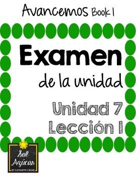 Avancemos 1 Unit 7 Lesson 1 - EXAM - EXAMEN
