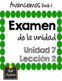 Avancemos 1 Unit 7 Lesson 2 - EXAM - EXAMEN