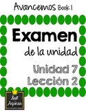 Avancemos 1 Unit 7 Lesson 2 - EXAM - EXAMEN