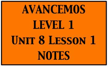 Avancemos 1: Unit 8 Lesson 1 Notes