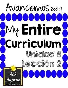 Avancemos 1 Unit 8 Lesson 2 ENTIRE Chapter Curriculum