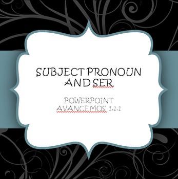 Avancemos 1.1.1 Subject Pronouns and Ser