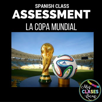 Assessment - La Copa Mundial (The World Cup)