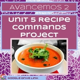 Avancemos 2 Unit 5: Recipe Command Project