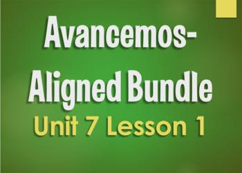 Avancemos 3 Bundle:  Unit 7 Lesson 1