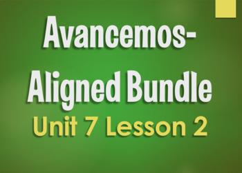 Avancemos 3 Bundle:  Unit 7 Lesson 2