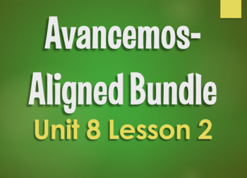 Avancemos 3 Bundle:  Unit 8 Lesson 2