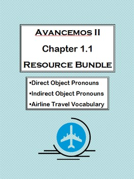 Avancemos Level 2, Chapter 1.1 Bundle (DOPs, IOPs, Airline Travel)
