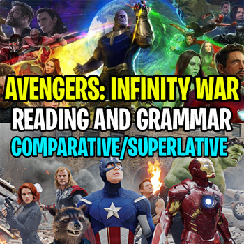 AVENGERS: INFINITY WAR Worksheet - Comparative and Superlative │ Reading