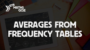 Averages From Frequency Tables - Complete Lesson