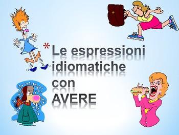 Avere idiomatic expressions  Frasi idiomatiche con AVERE