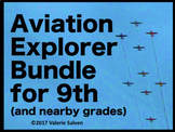 Aviation Explorer Bundle for Ninth (and nearby grades)