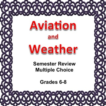 Digital Science Semester Review Game, Editable, Aviation and Weather, 6, 7, 8
