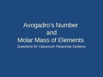 Avogadro's Number and Molar Mass of Elements - TurningPoint Clicker Questions