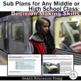 Sub Plans for Any Middle/High School Class: Decision-Making Skills!