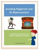 Avoiding Plagiarism and Its Repercussions Play