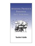 Avoiding Pronoun Paranoia, Part 2: Tricky Issues—Teacher Guide