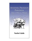 Avoiding Pronoun Paranoia, Part 3: Who vs. Whom—Teacher Guide