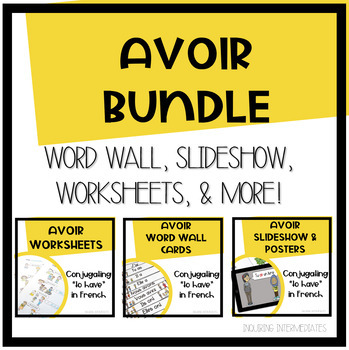 Avoir Bundle: Worksheets, Slideshow, Word Wall Cards, Oral Language, and more!