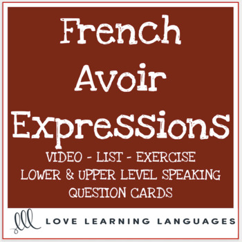French Avoir Expressions:  Lesson + Exercises