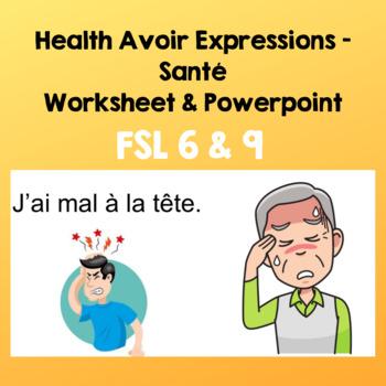 Avoir Expressions (Health) - Expressions reliées à la santé  - FSL 6, FSL 9 AB