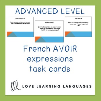 Avoir Expressions Task Cards - Advanced French Level