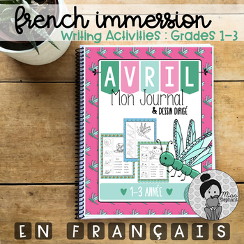 French Immersion Writing Prompts (Avril) Grades 1-3