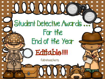 Awards ~ {EDITABLE!} End of the Year Dectective Certificates