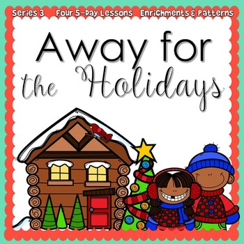 Away For The Holidays (5-day Thematic Unit)