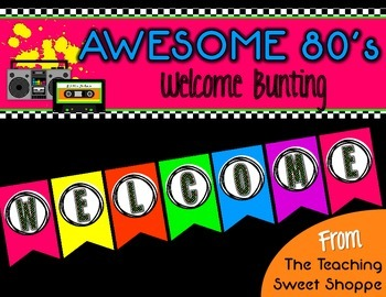 Awesome 80s Welcome Bunting FREEBIE!