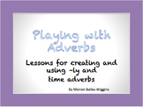 Playing with Adverbs: -ly and time adverbs