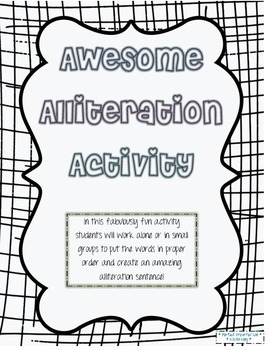 Awesome Alliteration Activity - Sentence Building!