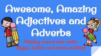 Awesome, Amazing Adjectives and Adverbs:Powerpoint, Group Practice, Exit Tickets