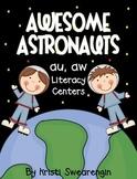 Awesome Astronauts! au, aw Literacy Centers