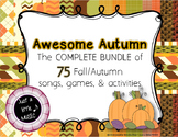 Awesome Autumn - A Mega BUNDLE of 75 songs, games, & activities