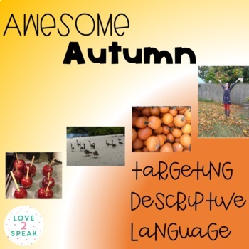 Awesome Autumn! Describing Autumn with Real Pictures